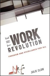 The Work Revolution | Julie Clow |