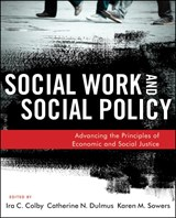 Social Work and Social Policy | Ira C. Colby ; Catherine N. Dulmus ; Karen M. Sowers |