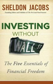 Investing without Wall Street | Sheldon Jacobs |