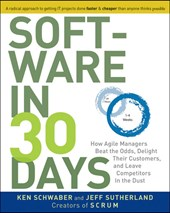 Software In 30 Days | Schwaber, Ken ; Sutherland, Jeff |