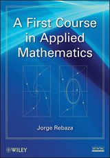 A First Course in Applied Mathematics | Jorge Rebaza |