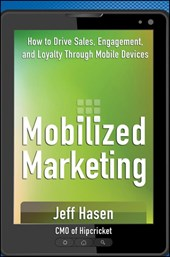 Mobilized Marketing | Jeff Hasen |