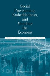 Social Provisioning, Embeddedness, and Modeling the Economy | Frederic S. Lee |