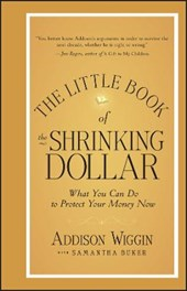 The Little Book of the Shrinking Dollar | Addison Wiggin |