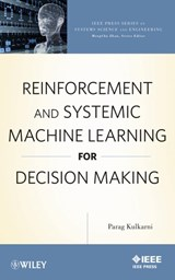 Reinforcement and Systemic Machine Learning for Decision Making | Parag Kulkarni |