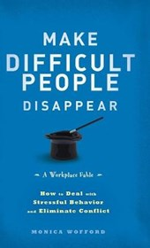 Make Difficult People Disappear | Monica Wofford |