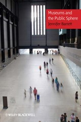Museums and the Public Sphere | Jennifer Barrett |