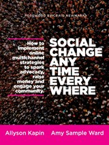 Social Change Anytime Everywhere | Allyson Kapin |