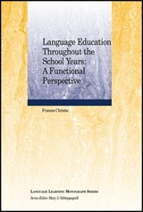 Language Education Throughout the School Years | Frances Christie |