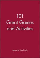 101 Great Games and Activities | Arthur B. VanGundy |