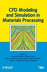 CFD Modeling and Simulation in Materials Processing | Laurentiu Nastac |