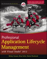 Professional Application Lifecycle Management with Visual Studio 2012 | Mickey Gousset |