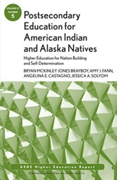Postsecondary Education for American Indian and Alaska Natives: Higher Education for Nation Building and Self-Determination | Bryan McKinley Jones Brayboy |