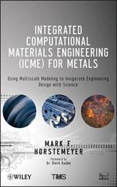 Integrated Computational Materials Engineering