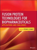 Fusion Protein Technologies for Biopharmaceuticals | Stefan R. Schmidt |