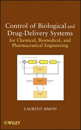 Control of Biological and Drug-Delivery Systems for Chemical, Biomedical, and Pharmaceutical Engineering | Laurent Simon |