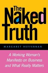 The Naked Truth | Margaret A. Heffernan |
