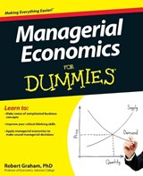 Managerial Economics For Dummies | Robert Graham |