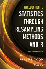 Introduction to Statistics Through Resampling Methods and R | Phillip I. Good |
