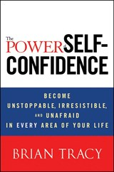 The Power of Self-Confidence | Brian Tracy |
