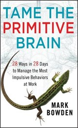 Tame the Primitive Brain | Mark Bowden |
