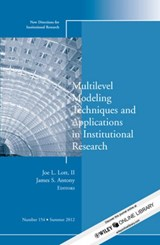 Multilevel Modeling Techniques and Applications in Institutional Research | Joe L. Lott |