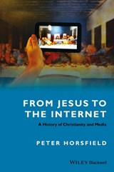 From Jesus to the Internet | Peter Horsfield |