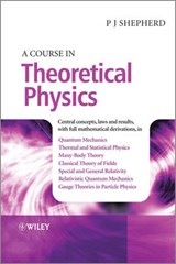 A Course in Theoretical Physics | P. John Shepherd |