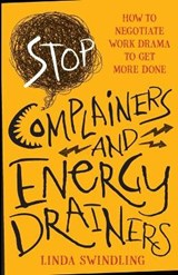 Stop complainers and energy drainers | Linda Byars Swindling |