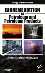 Bioremediation of Petroleum and Petroleum Products | James G. Speight |