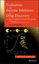 Evaluation of Enzyme Inhibitors in Drug Discovery | Robert A. Copeland |