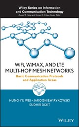 WiFi, WiMAX and LTE Multi-hop Mesh Networks | Hung-Yu Wei |