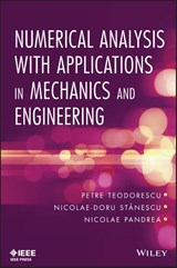 Numerical Analysis with Applications in Mechanics and Engineering | Petre P. Teodorescu |