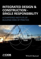 Integrated Design and Construction - Single Responsibility | Chartered Institute Of Building |