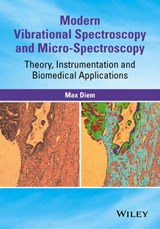 Modern Vibrational Spectroscopy and Micro-Spectroscopy | Max Diem |