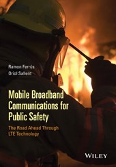 Mobile Broadband Communications for Public Safety: The Road Ahead Through LTE Technology