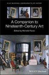 A Companion to Nineteenth-Century Art | Michelle Facos |