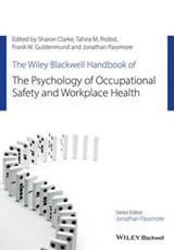 The Wiley Blackwell Handbook of the Psychology of Occupational Safety and Workplace Health | Sharon Clarke; Frank Guldenmund; Jonathan Passmore; Tahira Probst |