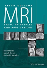 MRI Basic Principles and Applications, | Brian M. Dale |