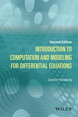 Introduction to Computation and Modeling for Differential Equations | Lennart Edsberg |