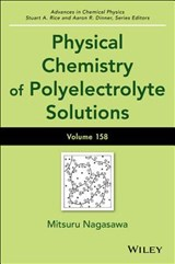 Physical Chemistry of Polyelectrolyte Solutions | Stuart A. Rice |