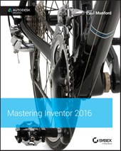 Mastering Autodesk Inventor 2016 and Autodesk Inventor LT