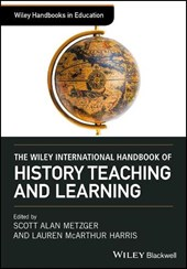 The Wiley International Handbook of History Teaching and Learning | Scott Metzger |