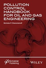 Pollution Control Handbook for Oil and Gas Engineering | Nicholas P. Cheremisinoff |