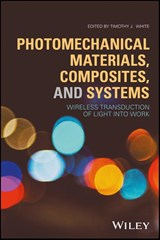 Photomechanical Materials, Composites, and Systems | Timothy J. White |