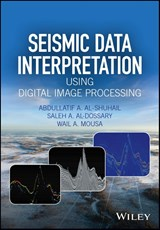 Seismic Data Interpretation using Digital Image Processing | Abdullatif A. Al-Shuhail |