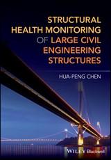 Structural Health Monitoring of Large Civil Engineering Structures | Hua-Peng Chen |