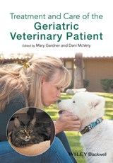 Treatment and Care of the Geriatric Veterinary Patient | Mary Gardner |