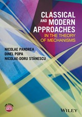 Classical and Modern Approaches in the Theory of Mechanisms | Nicolae Pandrea |