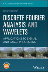 Discrete Fourier Analysis and Wavelets | S. Allen Broughton |